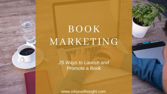 Book Marketing: 25 Ways to Launch and Promote A Book