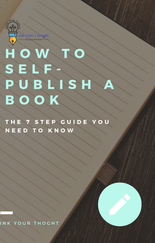 How to Self-Publish a Book: The 7 Step Guide You Need to Know