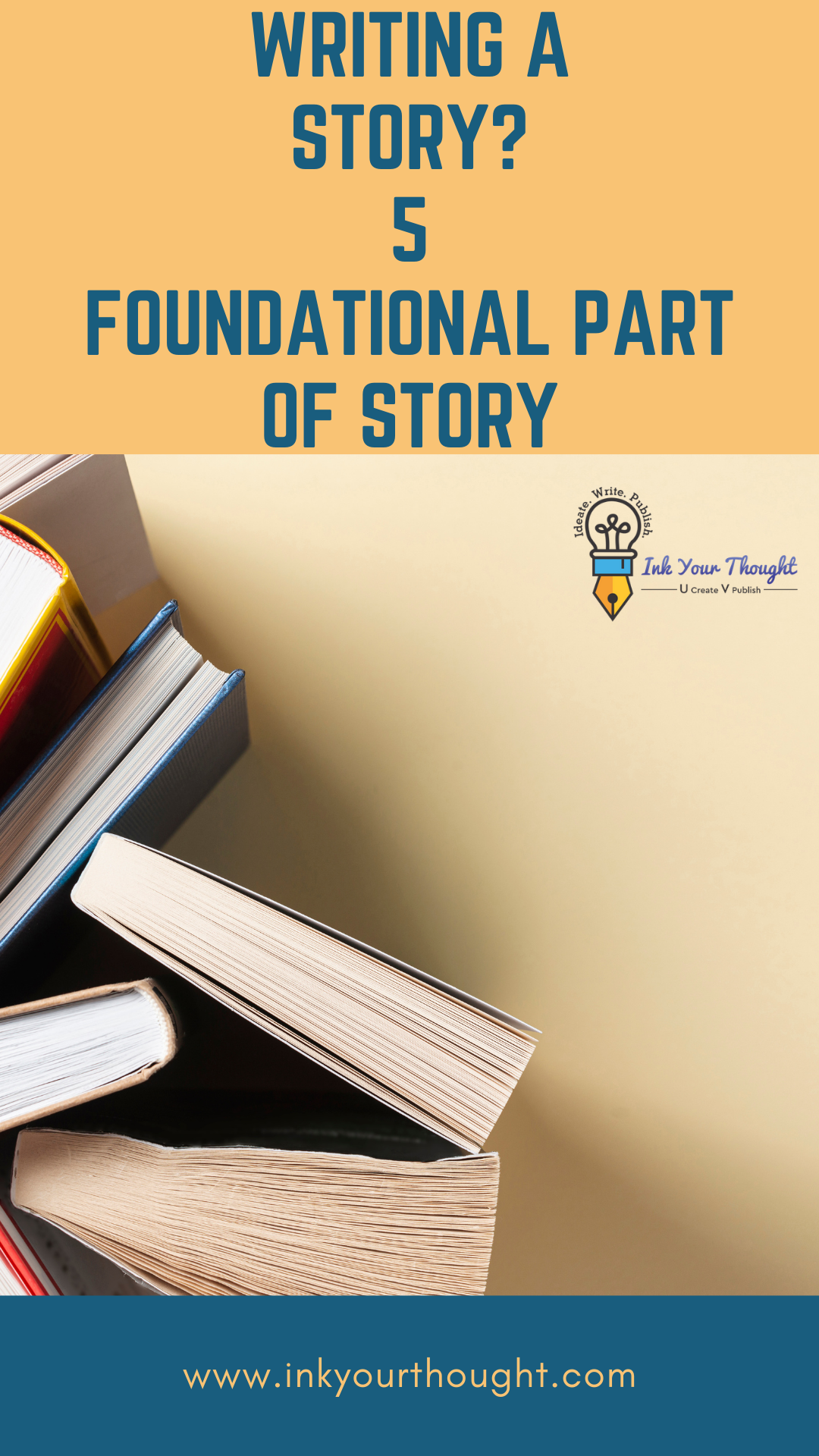 Writing a Story? 5 Foundational part of the story