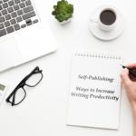 Ways to Increase Writing Productivity