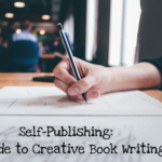 Self-Publishing: A guide to Creative Book Writing
